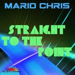 MARIO CHRIS - Straight To The Point (Front Cover)