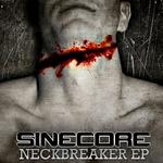 SINECORE - Neckbreaker EP (Front Cover)