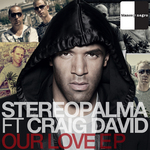 STEREO PALMA feat CRAIG DAVID - Our Love EP (Front Cover)