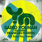 YOUNAN, Saeed feat FRANKLIN FUENTES - I'll Take You There! (Front Cover)
