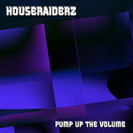 HOUSERAIDERZ - Pump Up The Volume (Front Cover)