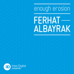 ALBAYRAK, Ferhat - Enough Erosion EP (Front Cover)