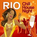 Rio Chill House Night: Chilled Grooves Deluxe Selection