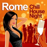 Rome Chill House Night: Chilled Grooves Deluxe Selection