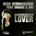 BERNASCONI, Rico feat ORAINE/SKI - Undercover Lover (Front Cover)