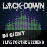 DJ GIBBY - I Live For The Weekend (Front Cover)