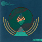 INDIANS - I Am Haunted (Front Cover)