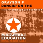GRAYSON P - Dancin' On The (Front Cover)