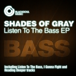 SHADES OF GRAY - Listen To The Bass (Front Cover)