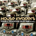 House Invaders: House & Tech House Selection Vol 8