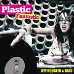 DOUGLER, Jeff/BALU - Plastic Fantastic (Front Cover)