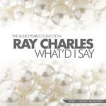 CHARLES, Ray - What'd I Say The Audio Pearls Collection (Front Cover)