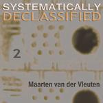 VAN DER VLEUTEN, Maarten - Systematically Declassified 2 (Front Cover)