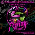 Carlos Inc Presents Feeling (remixes)