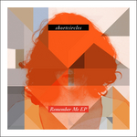 SHORTCIRCLES - Remember Me EP (Front Cover)