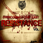 Overcoming The Last Resistence Vol1