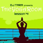 VARIOUS - DJ Tara Presents: The Yoga Room Lesson Four (Front Cover)