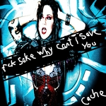 CACHE - Fck Sake Why Can't I Save You (Front Cover)