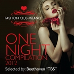 Fashion Club Milano: One Night Compilation 2012: Selected by Beethoven TBS