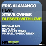 ERIC ALAMANGO feat STEVE OWNER - Blessed With Love (remixes) (Front Cover)
