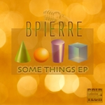 BPIERRE - Some Things EP (Front Cover)