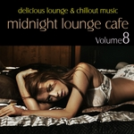 Midnight Lounge Cafe Vol 8 Delicious Lounge & Chillout Music