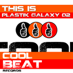 VARIOUS - This Is Plastik Galaxy 02 (Front Cover)