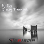 DJ SLY - Crazy Trumpet (Front Cover)