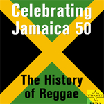 VARIOUS - Celebrating Jamaica 50: The History Of Reggae (Front Cover)