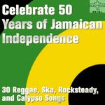 Celebrate 50 Years Of Jamaican Independence: 30 Reggae Ska Rocksteady & Calypso Songs