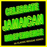 Celebrate Jamaican Independence: 30 Classic Reggae Songs