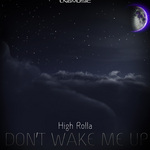 HIGH ROLLA - Don't Wake Me Up (Front Cover)