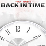 PHAT BOMB - Back In Time (Front Cover)