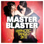 MASTER BLASTER - Hypnotic Tango 2K12 (Front Cover)