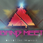 BANGMEET - Defeat The Triangle (Front Cover)