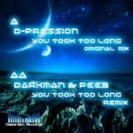 D PRESSION - You Took Too Long (Front Cover)