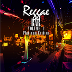 Reggae Bar Vol 1 Platinum Edition