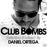 Club Bombs 04 (selected & mixed By Daniel Ortega) (unmixed tracks)