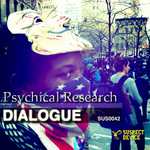 PSYCHICAL RESEARCH - Dialogue (Front Cover)