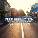 Deep Reflection: Deep House Selection #4