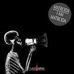 I Am Matroda