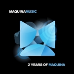 2 Years Of Maquina