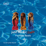 Just Music Cafe Vol 3: Poolside Beats