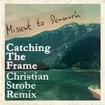 MISSENT TO DENMARK feat CHRISTIAN STROBE) - Catching The Frame (remixes) (Front Cover)