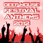 Deep House Festival Anthems 2012