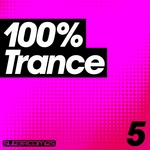 100% Trance Volume Five