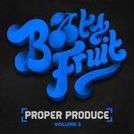 Proper Produce Volume 3