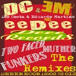 Two Faced Muther Funkers: The Remixes