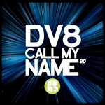 DV8 - Call My Name EP (Front Cover)