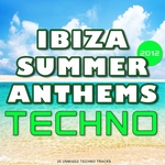 Ibiza Summer 2012 Anthems: Techno